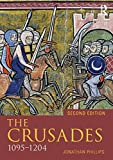 Phillips, Jonathan: The Crusades, 1095-1197