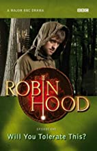 Will You Tolerate This? (Robin Hood) by…