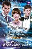 Gareth Roberts: The Wedding of Sarah Jane Smith (Sarah Jane Adventures)