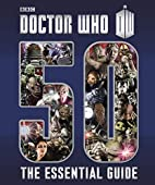 Doctor Who: Essential Guide to 50 Years of…