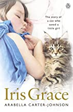 Iris Grace by Arabella Carter-Johnson