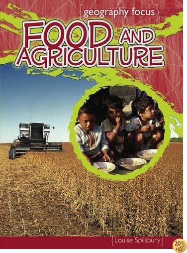Food and Agriculture: How We Use the Land : How We Use the Land (Geography Focus): How We Use the Land (Geography Focus)
