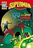 Kupperberg, Paul: The Kid Who Saved Superman (DC Super Heroes - Superman)