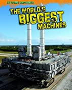 The World's Biggest Machines (Read Me!:…