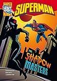 Kupperberg, Paul: Shadow Masters (DC Super Heroes - Superman)