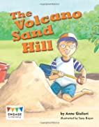 The Volcano Sand Hill (Engage Literacy:…