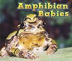 Amphibian Babies (Acorn: Animal Babies) by…