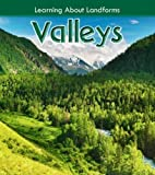 Valleys (Learning About Landforms) by Ellen…