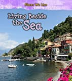 Living Beside the Sea (Places We Live) by…