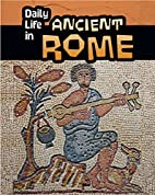 Daily Life in Ancient Rome (Daily Life in…