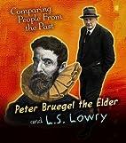 Peter Bruegel the Elder and L.S. Lowry…