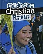 Celebrating Christian Festivals (Celebration…