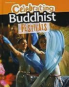 Celebrating Buddhist Festivals (Celebration…