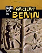 Daily Life in Ancient Benin (Daily Life in…
