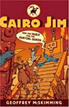 Cairo Jim and the Quest for the Quetzal…