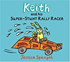 Keith and His Super-Stunt Rally Racer by…