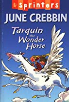 Tarquin the Wonder Horse by June Crebbin