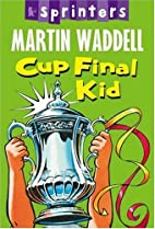 Cup Final Kid (Sprinters) by Martin Waddell