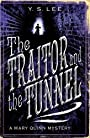 Traitor and the Tunnel (A Mary Quinn Mystery) - Y. S. Lee