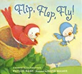 Root, Phyllis: Flip, Flap, Fly!: A Book for Babies Everywhere