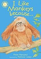 I Like Monkeys Because . . . (Read and…