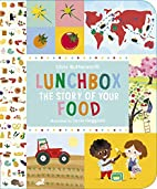 Lunchbox: The Story of Your Food by…