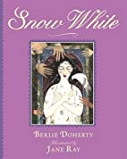 Snow White by Berlie Doherty