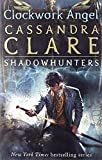 Cassandra Clare: (Clockwork Angel) By Cassandra Clare (Author) Paperback on (Mar , 2011)
