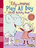 Tilly and Friends: Play All Day Sticker…