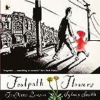 Footpath Flowers by JonArno Lawson