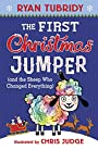 The First Christmas Jumper and the Sheep Who Changed Everything - Ryan Tubridy