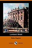 Bagehot, Walter: Lombard Street: A Description of the Money Market
