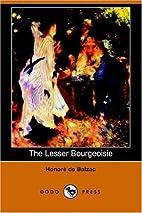 The Lesser Bourgeoisie by Honoré de Balzac