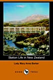 Barker, Mary Anne: Station Life in New Zealand