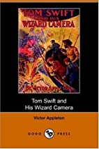 Tom Swift and His Wizard Camera by Victor…