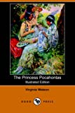 Watson, Virginia: The Princess Pocahontas: Library Edition