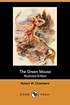 The Green Mouse by Robert W. Chambers