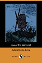 Jan of the Windmill: A Story of the Plains…
