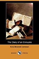 The Diary of an Ennuyée by Mrs. Jameson