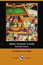Akbar, Emperor of India (Illustrated…