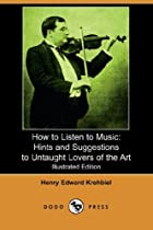 How to Listen to Music: Hints and…