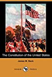 Beck, James M.: The Constitution of the United States