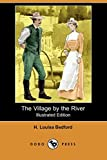 Bedford, H. Louisa: The Village by the River