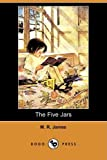 James, M. R.: The Five Jars (Dodo Press)