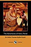 Arthur Quiller-Couch: The Adventures of Harry Revel (Dodo Press)