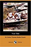 Arthur Quiller-Couch: True Tilda (Dodo Press)