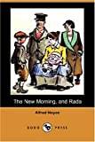 Noyes, Alfred: The New Morning, and Rada