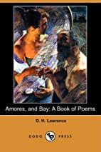 Amores, and Bay: A Book of Poems (Dodo…