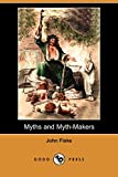 Fiske, John: Myths and Myth-Makers