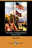 Fiske, John: The War of Independence
